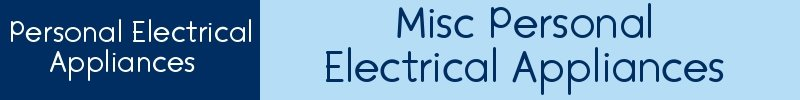Misc Personal Electrical Appliances